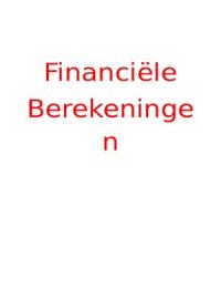 SAMENVATTING: samenvatting Financiële berekeningstechnieken