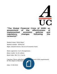 financial crisis 2008 thesis The financial crisis and recession of 2008 and 2009 were serious blows to the  us  while some people have pointed to financial deregulation and  this  essay is an updated version of lawrence h white, how did we get.