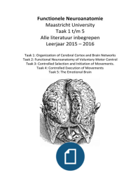 SAMENVATTING: Functionele Neuroanatomie Taak 1 t/m 5 (alle literatuur)