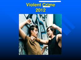LECTURE NOTES: Violent Crime (KRM110B) - Class Slides