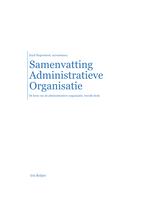 SAMENVATTING: De Kern van Administratieve Organisatie - alle hoofdstukken