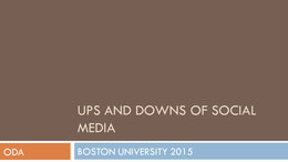 PRESENTATION: Ups and Downs of Social Media