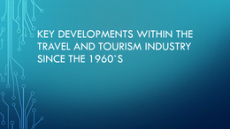 PRESENTATIE: P4 - Key Developments Within the Travel and Tourism Industry