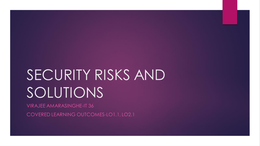 PRESENTATION: IT Security Management Assignment-Presentation 5-Security Risks and Solutions