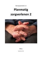 SUMMARY: Beroepsprestatie 2.3 Planmatig zorgverlenen 2
