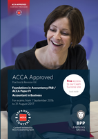 Examen: ACCA F1, Accountant in Business, PR Kit 2017 by BPP