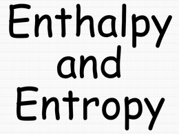 OVERIG: Revision Powerpoint on Enthalpy and Entropy OCR Chemistry A level 2015