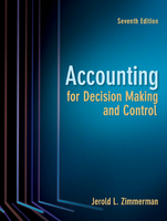 OTHER: Accounting for Decision Making & Control 7th edition by J. Zimmerman