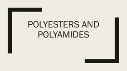PRESENTATION: Polyesters and Polyamides