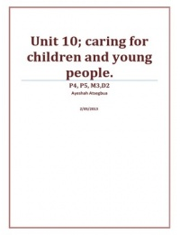 ESSAY: Unit 10 p4, p5 &d2- Caring for young people and the elderly